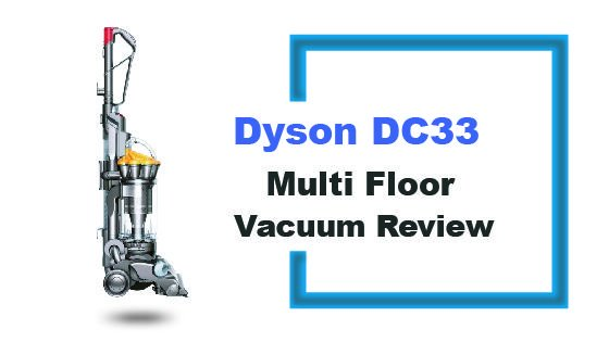 Dyson Dc33 Multi Floor Upright Bagless Vacuum Review