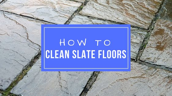 how to clean slate floors