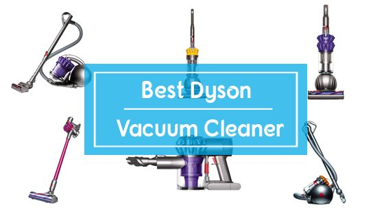 10 Best Dyson Vacuum Cleaners In 2020 Comparison Amp Reviews