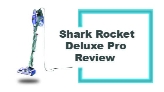Shark Rocket Deluxe Pro Tested And Reviewed 2019 Updated