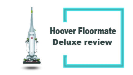 hoover floormate deluxe review