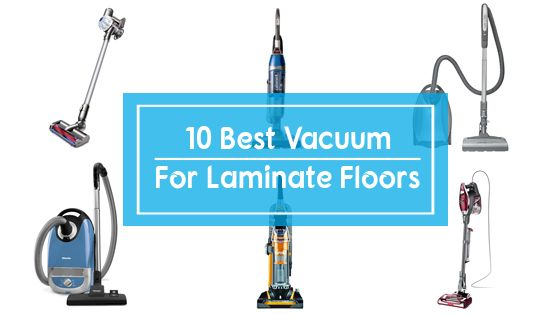 top 10 Best vacuum for laminate floors review