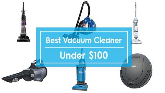 Best Vacuum Cleaner Under $100
